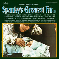 Spanky's Greatest Hit(s) — Spanky & Our Gang