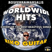Worldwide Hits (Covers of the Most Beautiful Songs) — Riko Guitar