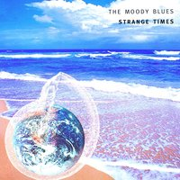 Strange Times — The Moody Blues