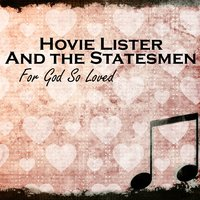 For God So Loved — Hovie Lister & The Statesmen