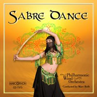Sabre Dance — Francisco Tárrega, Арам Ильич Хачатурян, Marc Reift, Norman Tailor, Philharmonic Wind Orchestra, Darrol Barry, Philharmonic Wind Orchestra Marc Reift
