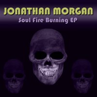 Soul Fire Burning EP — Jonathan Morgan