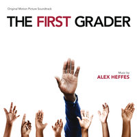 The First Grader — Alex Heffes