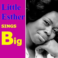 Sings Big — Little Esther