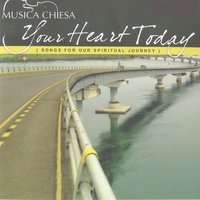 Your Heart Today — Musica Chiesa