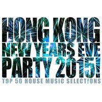 Hong Kong New Years Eve Party 2015! — сборник