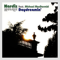 Daydreamin' - Single — Nardis, Michael Macdermid