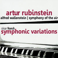 Franck: Symphonic Variations — Сезар Франк, Arthur Rubinstein, Alfred Wallenstein, Symphony of the Air