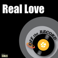 Real Love — Off The Record