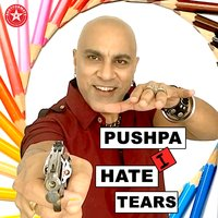 Pushpa I Hate Tears — Baba Sehgal