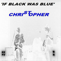 If Black Was Blue - Single — St. Christopher
