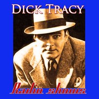 The Radio Shows Vol. 1 — Dick Tracy