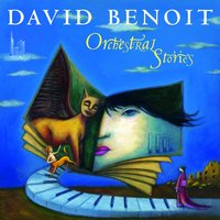 Orchestral Stories — David Benoit
