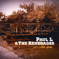 It's All Good — Paul L & The Renegades
