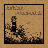 The Things That Stay With Me - Special Edition - Single — Ashlea Jonesmith