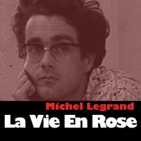 La Vie En Rose — Michel Legrand