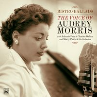 Bistro Ballads. The Voice of Audrey Morris — Audrey Morris