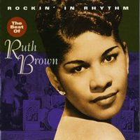 Rockin' In Rhythm - The Best Of Ruth Brown — Ruth Brown
