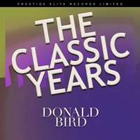 The Classic Years — Donald Byrd