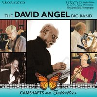 The David Angel Big Band: Camshafts and Butterflies — Bob Cooper, Bill Perkins, Jackie Kelso, The David Angel Big Band, Jack Coan, Charlie Meyerson