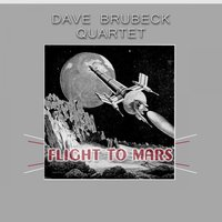 Flight To Mars — Dave Brubeck Quartet