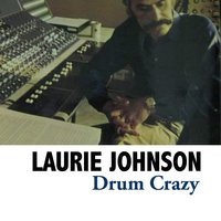 Drum Crazy — Laurie Johnson