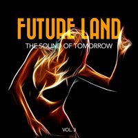 Future Land - The Sound of Tomorrow, Vol. 3 — сборник
