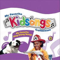 Kidsongs: My Favorite Sing-Along Songs — Kidsongs