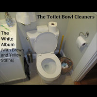 The White Album (With Brown and Yellow Stains) — The Toilet Bowl Cleaners