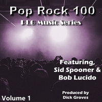 Pop Rock 100, Vol. 1 - EP — Dick Groves, Bob Lucido