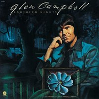 Southern Nights — Glen Campbell