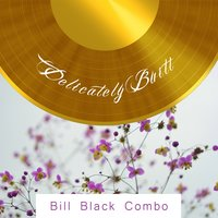 Delicately Built — Bill Black Combo