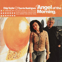 Angel of the Morning + Bonus Tracks — Chip Taylor, Carrie Rodriguez