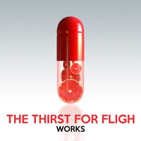 The Thirst for Fligh Works — The Thirst For Flight