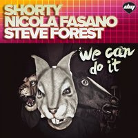 We Can Do it — Shorty, Nicola Fasano, Steve Forest