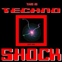 This Is Techno Shock Part One — сборник
