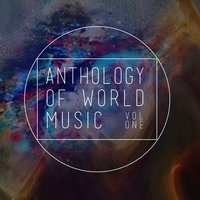 Anthology of World Music, Vol. 1 — Blue Pie Records