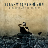 Stranger in the Mirror — Sleepwalker Sun