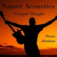 Sunset Acoustics Tranquil Thoughts — Ocean Abrahms