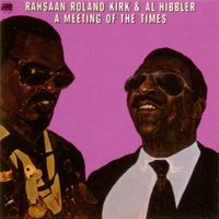 A Meeting Of The Times — Rahsaan Roland Kirk