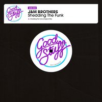 Shedding the Funk — JM Brothers