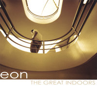 The Great Indoors — EON