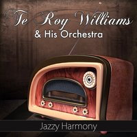 Jazzy Harmony — Te Roy Williams And His Orchestra
