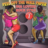 Peel off the Wallpaper - In a Lovers Rock Style, Vol. 1 — сборник