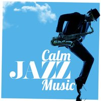 Calm Jazz Music — Piano Jazz Calming Music Academy