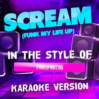 Scream (Funk My Life Up) [In the Style of Paolo Nutini] - Single — Ameritz Audio Karaoke