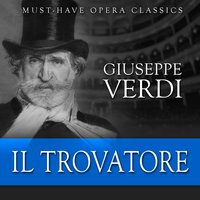 Il Trovatore - Must-Have Opera Highlights — сборник