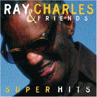 Ray Charles & Friends / Super Hits — Ray Charles