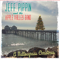 A Malibugrass Christmas — Jeff Pippin and the Apple Valley Band