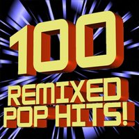 100 Remixed Pop Hits! — The Allstar Hitmakers